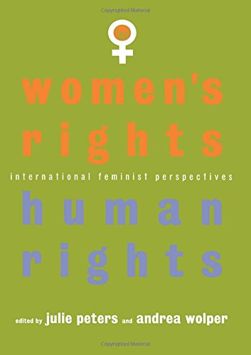 Women's Rights, Human Rights: International Feminist Perspectives