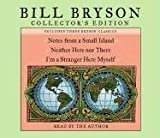 Kyпить Bill Bryson Collector's Edition: Notes from a Small Island, Neither Here Nor There, and I'm a Stranger Here Myself на Amazon.com