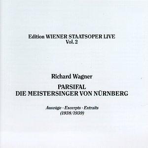 Edition Wiener Staatsoper / Vienna State Opera Live 2 - Richard Wagner Parsifal, die Meistersinger von Nurnberg Auszuge / Highlights 1938-1939 by Koch Schwann (Germ.)