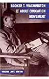Booker T. Washington and the Adult Education Movement, Denton, Virginia Lantz, 0813011825