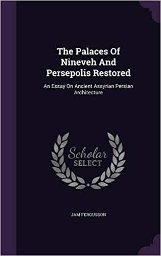 What Is The Thesis In An Essay The Palaces Of Nineveh And Persepolis Restored An Essay On Ancient  Assyrian Persian Architecture Jam Fergusson  Amazoncom  Books Essay On Newspaper In Hindi also Sample Of English Essay The Palaces Of Nineveh And Persepolis Restored An Essay On Ancient  English Persuasive Essay Topics