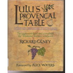 (Lulu's Provencal Table: The Exuberant Food and Wine from Domaine Tempier Vineyard)