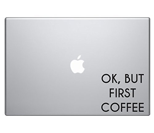 Ok, But First Coffee MacBook Vinyl Decal Sticker Macbook Pro Decal Air 13 15 17 Laptop Decal iPad Sticker Self Adhesive Vinyl Sticker