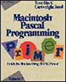 Macintosh Pascal Programming Primer: Inside the Toolbox Using Think Pascal by Dave Mark (1991-01-01)