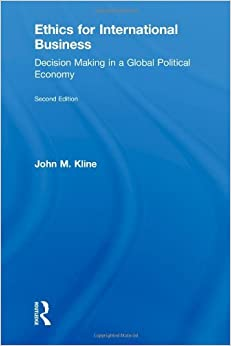 Book Ethics for International Business: Decision-Making in a Global Political Economy by John Kline (2010-04-28)