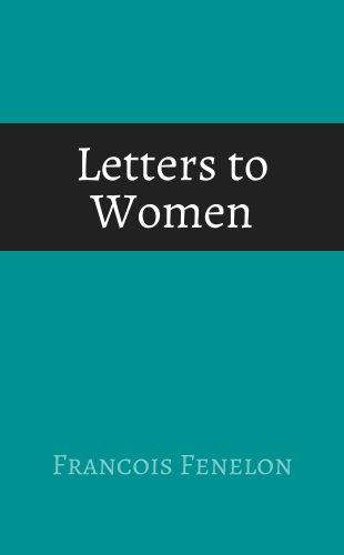 Spiritual Letters of Archbishop Fénelon: Letters to Women ()