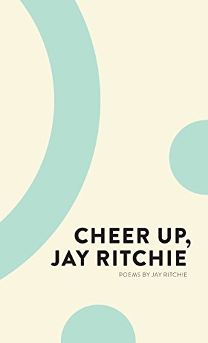 Cheer Up, Jay Ritchie by Coach House Books