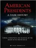 """""""Dark History American Presidents"""" av Michael Kerrigan"""