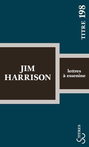 Lettres à Essenine Titres Amazones Jim Harrison Brice