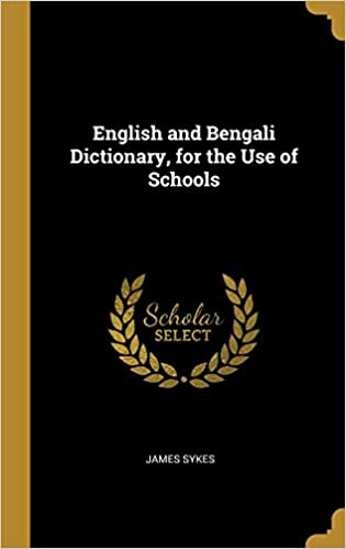 Buy English and Bengali Dictionary, for the Use of Schools