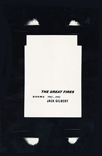 The Great Fires Poems, 1982-1992 [Gilbert, Jack] (Tapa Blanda)