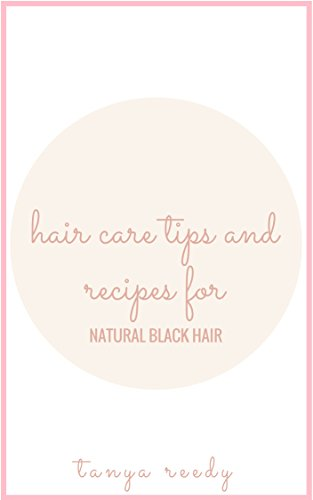 Hair Care Tips and Recipes for Natural Black Hair