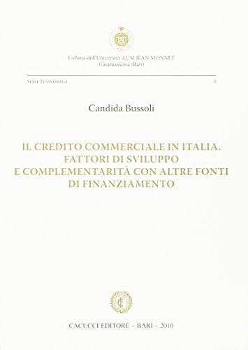 Il credito commerciale in Italia. Fattori di sviluppo e complementarità con altre fonti di finanziamento Candida Bussoli