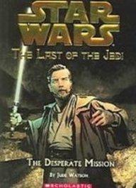 The Desperate Mission (Star Wars: the Last of the Jedi) pdf epub