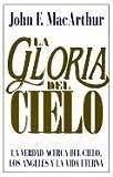 La Gloria del Cielo, John Mac Arthur, 0825414520