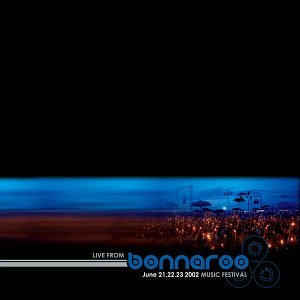Live From Bonnaroo Music Festival 2002 by Sanctuary Records