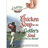 chicken soup for golfers soul - A Taste of Chicken Soup for the Golfer's Soul-The 2nd Round