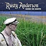 Born on Earth by Rusty Anderson [2010]