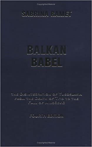 Balkan Babel: The Disintegration of Yugoslavia From the Death of Tito to the Fall of Milosevic: Sabrina Petra Ramet, Sabrina P. Ramet: 9780813339870: ...