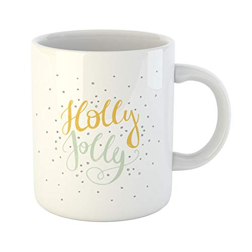 Semtomn Funny Coffee Mug Word Holly Jolly Unique Perfect for Flyers and Xmas 11 Oz Ceramic Coffee Mugs Tea Cup Best Gift Or Souvenir