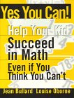Yes You Can! Help Your Kid Succeed with Math, Louise Oborne and Jean Bullard, 0965804402