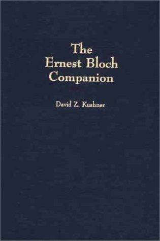 The Ernest Bloch Companion by Brand: Greenwood