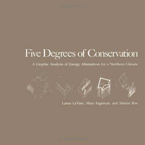 Five Degrees of Conservation: A Graphic Analysis of Energy Alternatives for a Northern Climate