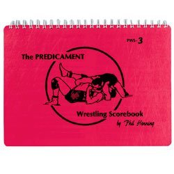 Predicament Wrestling Scorebook by Predicament Wrestling Co. by Predicament Wrestling Co.