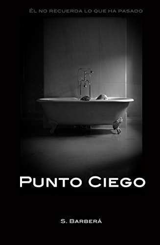 Punto ciego (Spanish Edition) by [Barberá, S.]