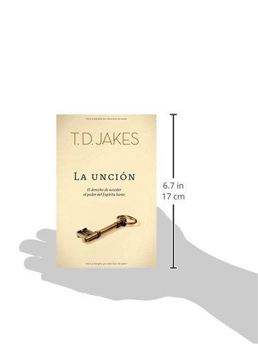 La Uncion: Amazon.es: Jakes, T. D.: Libros