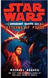 [ STAR WARS: CORUSCANT NIGHTS 3 - PATTERNS OF FORCE BY REAVES, MICHAEL](AUTHOR)PAPERBACK