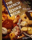 The French Cookie Book: Classic and Contemporary Recipes for Easy and Elegant Cookies by Bruce Healy