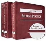 Florida Pretrial Practice, Donner, Amy Steele and Peltz, Robert D., 1580120962