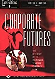 Corporate Futures : The Diffusion of the Culturally Sensitive Corporate Form, , 0226504530