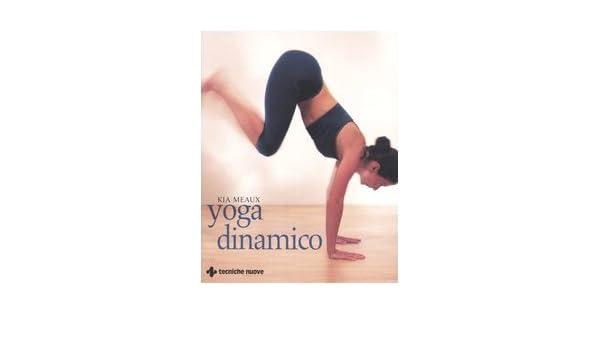 Yoga dinamico (Gli illustrati di Natura e salute): Amazon.es ...