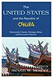 The United States and the Republic of China : Democratic Friends, Strategic Allies, and Economic Partners, , 0887384102