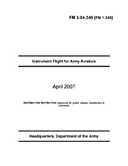 amazon com field manual fm 3 04 240 fm 1 240 instrument flight rh amazon com army field manual 100-1 army field manual 100-5
