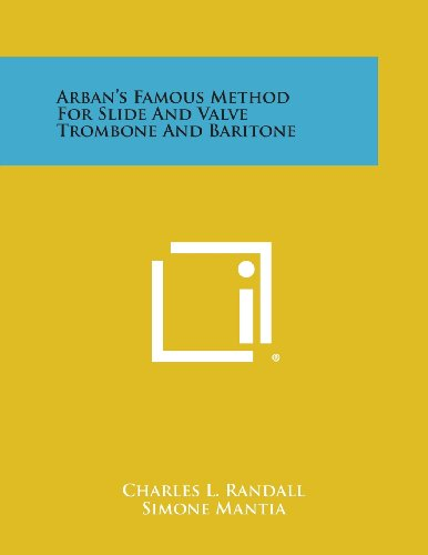 (Arban's Famous Method for Slide and Valve Trombone and Baritone)