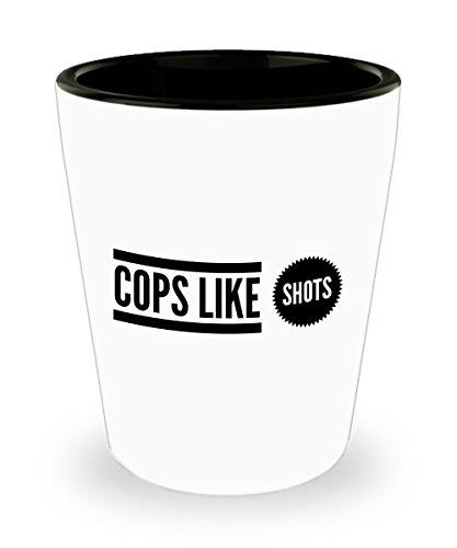funny shot glass cops like