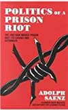 img - for Politics of a Prison Riot: The 1980 New Mexico Prison Riot Its Causes and Aftermath book / textbook / text book