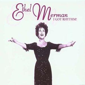 Image result for I Got Rhythm Ethel Merman pictures