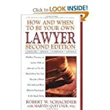 How and When to Be Your Own Lawyer, Robert W. Schachner and Marvin Quittner, 0895295237