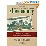 Inquiries Into the Nature of Slow Money Publisher: Chelsea Green Publishing