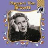 Margaret Wise Brown (Children's Authors)