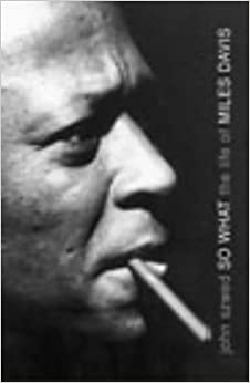 Book So What: The life of Miles Davis