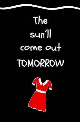 The Sun'll Come Out Tomorrow: Blank Journal and Musical Theater ()
