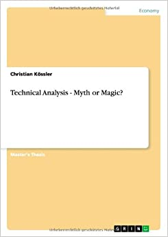 Technical Analysis - Myth or Magic?