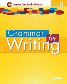 Grammar for Writing: Common Core Enriched Edition, Grade 8 by Frederick J. Panzer (2014-05-04)