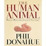 The Human Animal, Phil Donahue, 0671546961
