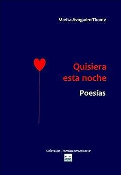 Quisiera esta noche. Poesías (Colección Poesíascomunicarte nº 1) (Spanish Edition) by [Thomé, Marisa Avogadro]
